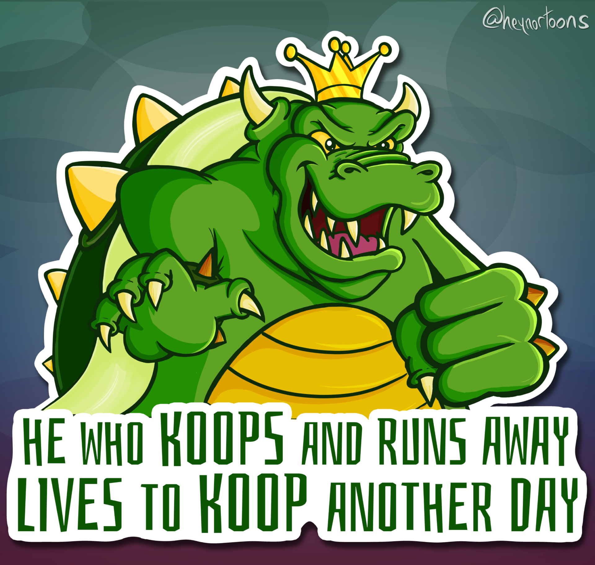 King Koopa: He who Koops and Runs Away Lives to Koop Another Day